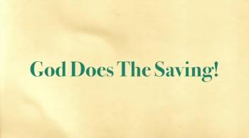 God Does The Saving