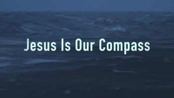 Jesus Is Our Compass