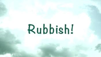 Rubbish!