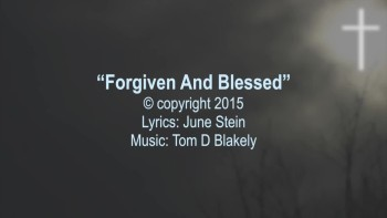 Forgiven And Blessed