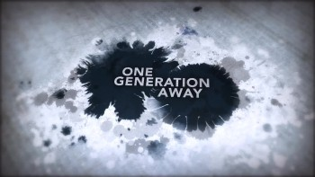 One Generation Away - Official Trailer