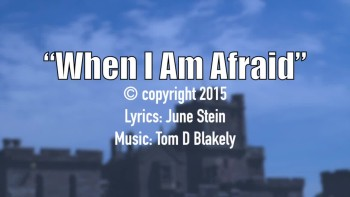When I Am Afraid