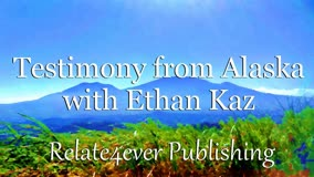 Testimony_from_Alaska_with_Ethan_Kaz