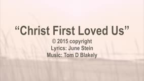 Christ First Loved Us