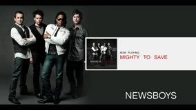 NEWSBOYS | MIGHTY TO SAVE