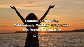 Tsunami, Earthquake, Wild Animals, Wedding of the Lamb and Rapture Preparation - Kelvin Mireku