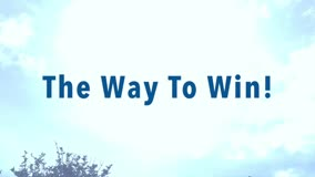 The Way To Win!