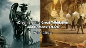Dreams of Great Tribulation and Demons' Attack - Kelvin Mireku