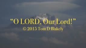 O LORD, Our Lord!