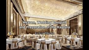 Heaven, the Wedding Banquet and the Preparation of Rapture - Kelvin Mireku