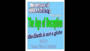 Age of Deception 1: The Earth is not a globe