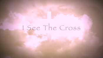 I See The Cross