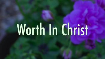 Worth In Christ