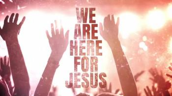 Here for Jesus