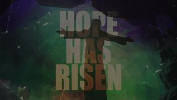 Hope Has Risen