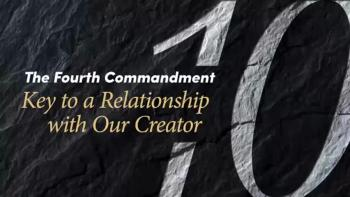 Beyond Today Bible Study -- The Fourth Commandment: Key to a Relationship With Our Creator