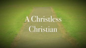 A Christless Christian