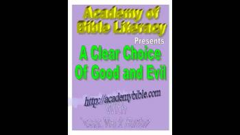 A Clear Choice of Good and Evil
