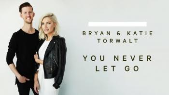 Bryan and Katie Torwalt - You Never Let Go
