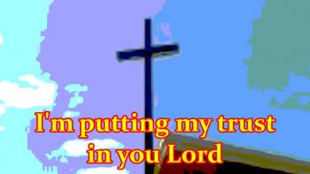 Putting My Trust In You Lord