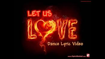 :Let Us Love - Dance Lyric Video - Hymn Revival
