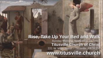 Rise Take Up Your Bed And Walk Sermon Videos
