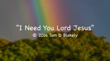 I Need You Lord Jesus