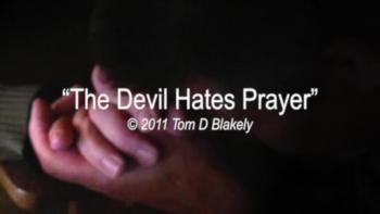 The Devil Hates Prayer HD