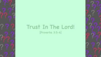 Trust In The Lord!