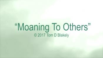 Moaning To Others