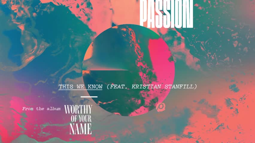 Kristian Stanfill with Passion - This We Know (Live/Audio)