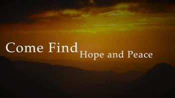 Come Find Hope and Peace
