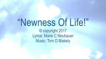 Newness Of Life!