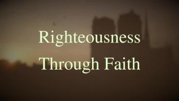 Righteousness Through Faith
