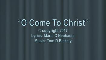 O Come To Christ