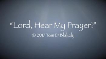 Lord, Hear My Prayer!