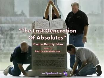 The Last Generation of Absolutes - Pastor Randy Blan - FOF Church