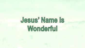 Jesus' Name Is Wonderful