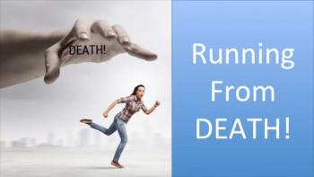 Running From Death!