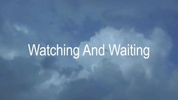 Watching And Waiting