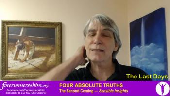 Last Days: Four Absolute Truths