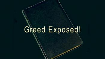 Greed Exposed!