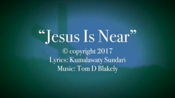 Jesus Is Near