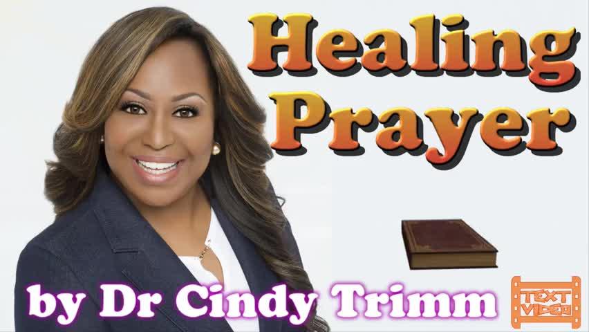 Healing Prayer by Dr  Cindy Trimm - TextVideo - Inspirational Videos