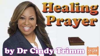 Healing Prayer by Dr. Cindy Trimm - TextVideo