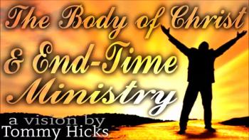 The Body of Christ and End-Time Ministry