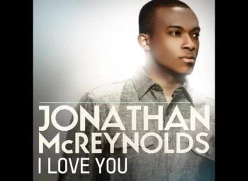 JONATHAN MCREYNOLDS - I LOVE YOU