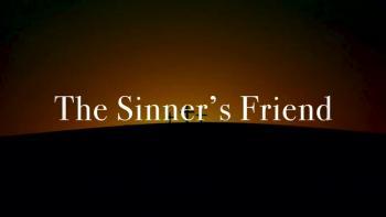 The Sinner's Friend