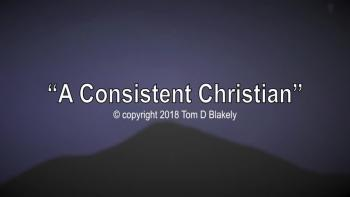 A Consistent Christian