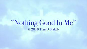 Nothing Good In Me